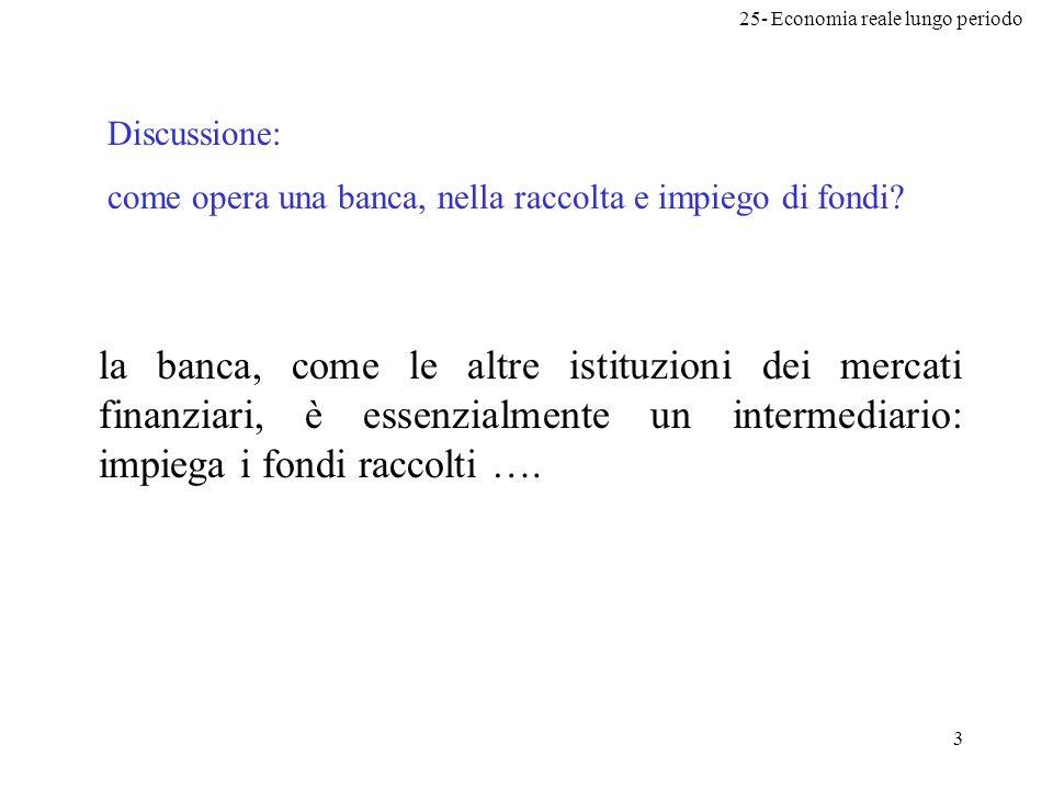 Discussione: come opera una banca, nella raccolta e impiego di fondi