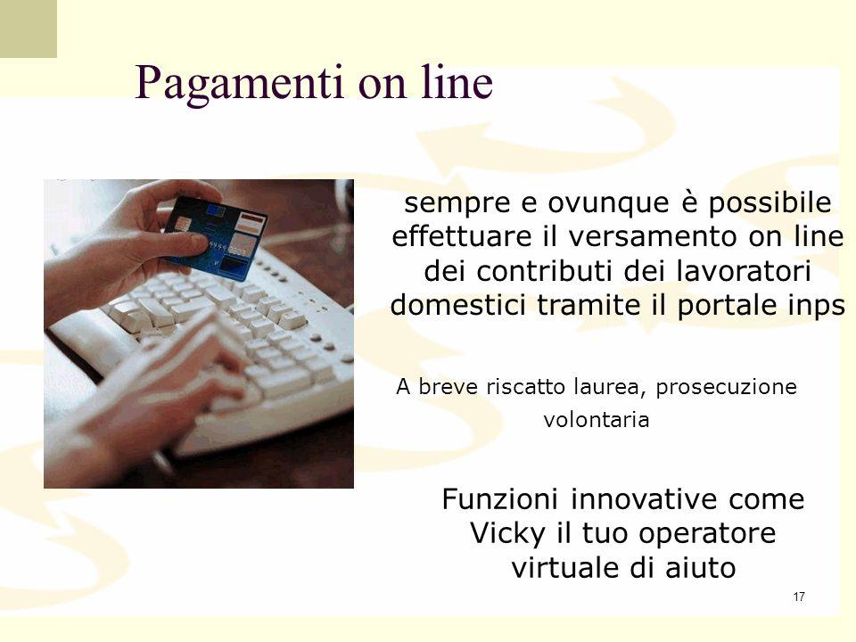 Pagamenti on line sempre e ovunque è possibile effettuare il versamento on line dei contributi dei lavoratori domestici tramite il portale inps.