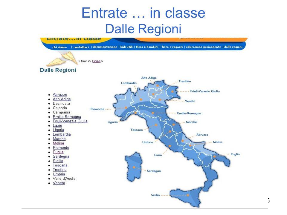 Entrate … in classe Dalle Regioni