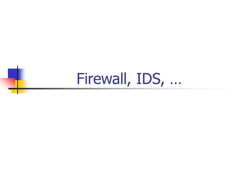 Firewall, IDS, …