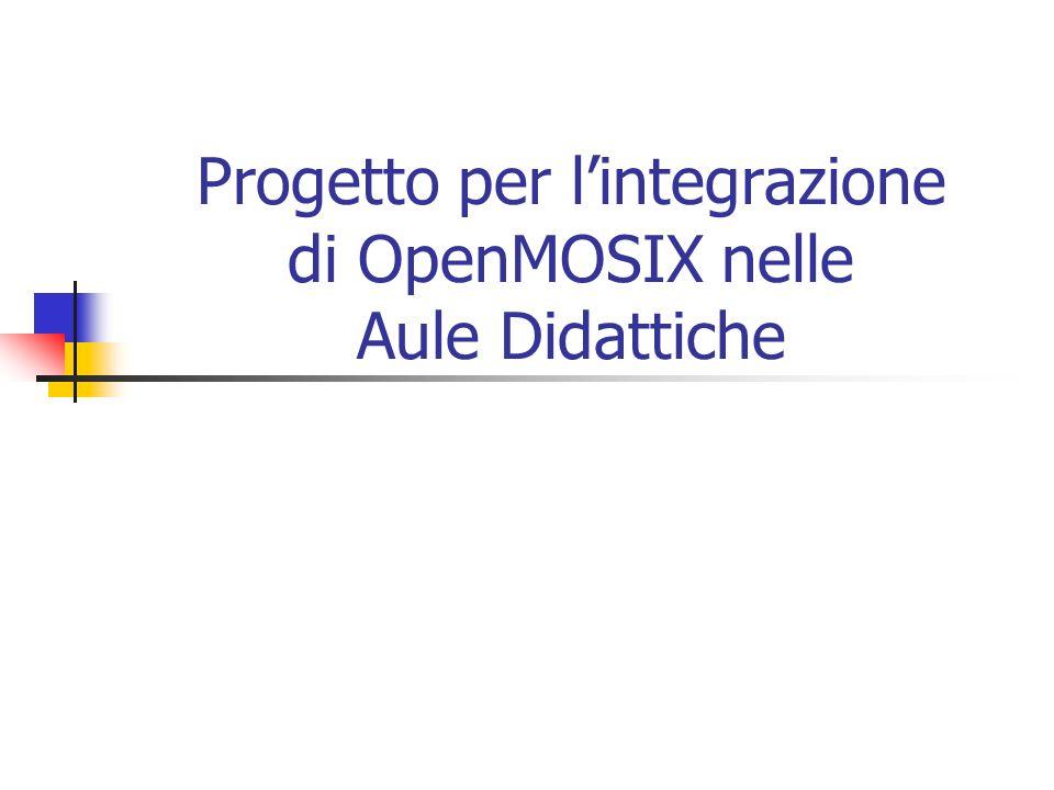 Progetto per l'integrazione di OpenMOSIX nelle Aule Didattiche