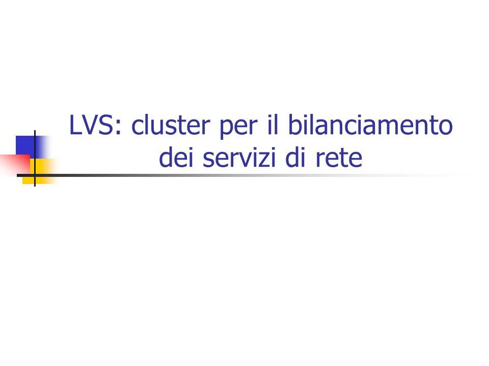LVS: cluster per il bilanciamento dei servizi di rete