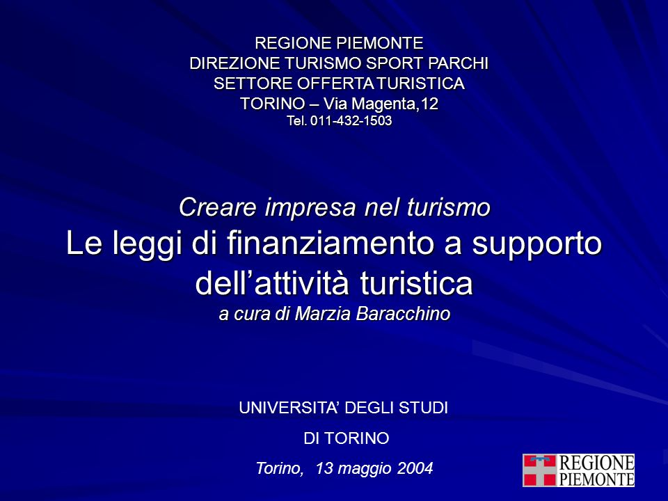 REGIONE PIEMONTE DIREZIONE TURISMO SPORT PARCHI. SETTORE OFFERTA TURISTICA. TORINO – Via Magenta,12.