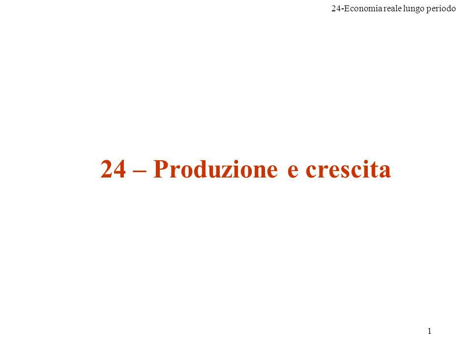 24 – Produzione e crescita