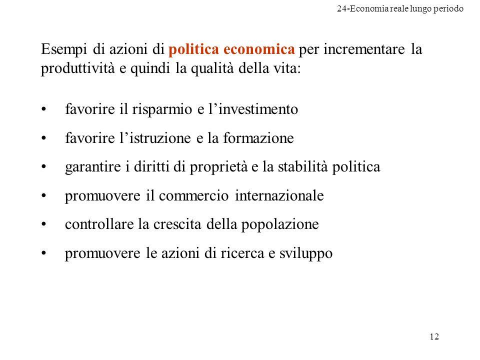Esempi di azioni di politica economica per incrementare la produttività e quindi la qualità della vita: