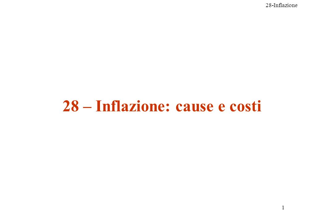 28 – Inflazione: cause e costi