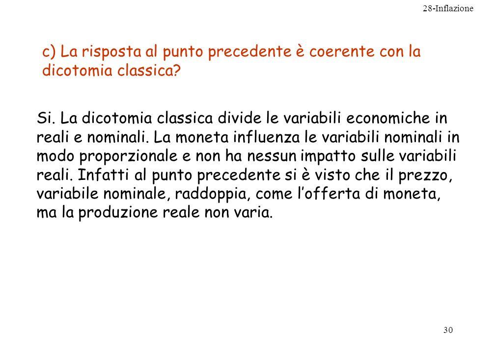 c) La risposta al punto precedente è coerente con la dicotomia classica