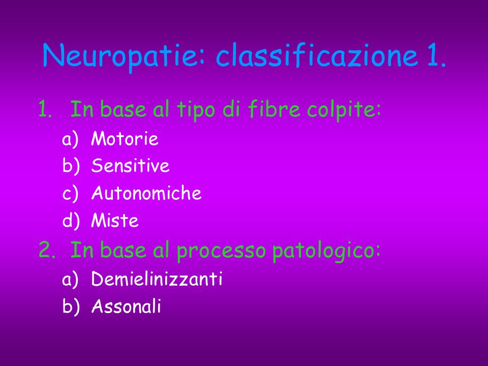 Neuropatie: classificazione 1.
