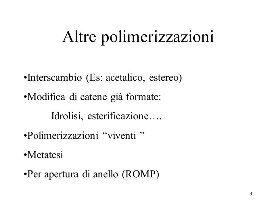Altre polimerizzazioni
