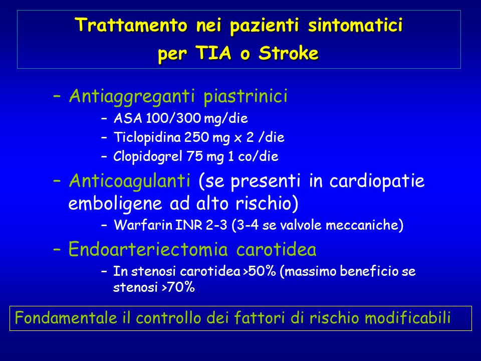 Trattamento nei pazienti sintomatici per TIA o Stroke