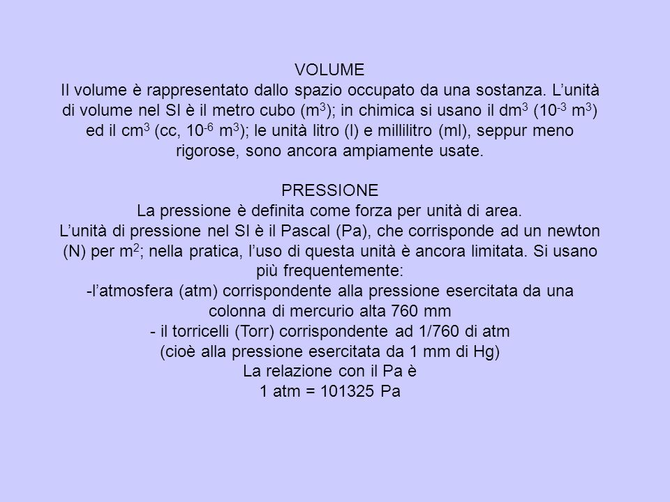 La pressione è definita come forza per unità di area.