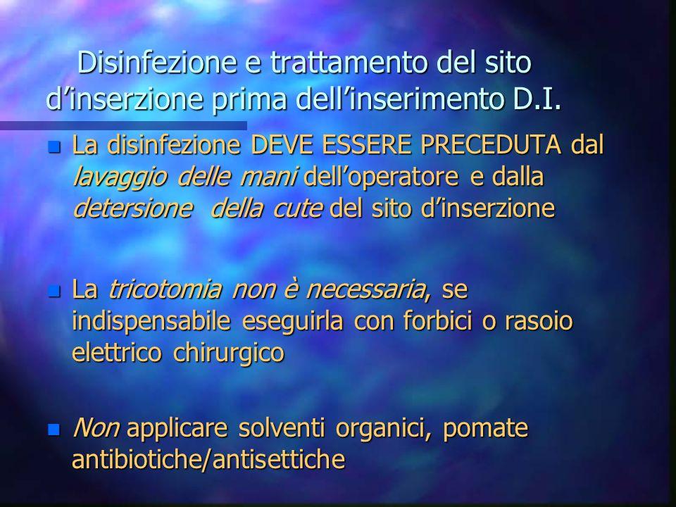 Disinfezione e trattamento del sito d'inserzione prima dell'inserimento D.I.