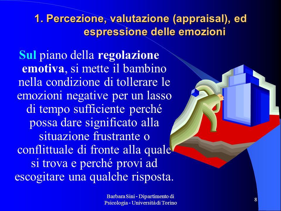 1. Percezione, valutazione (appraisal), ed espressione delle emozioni
