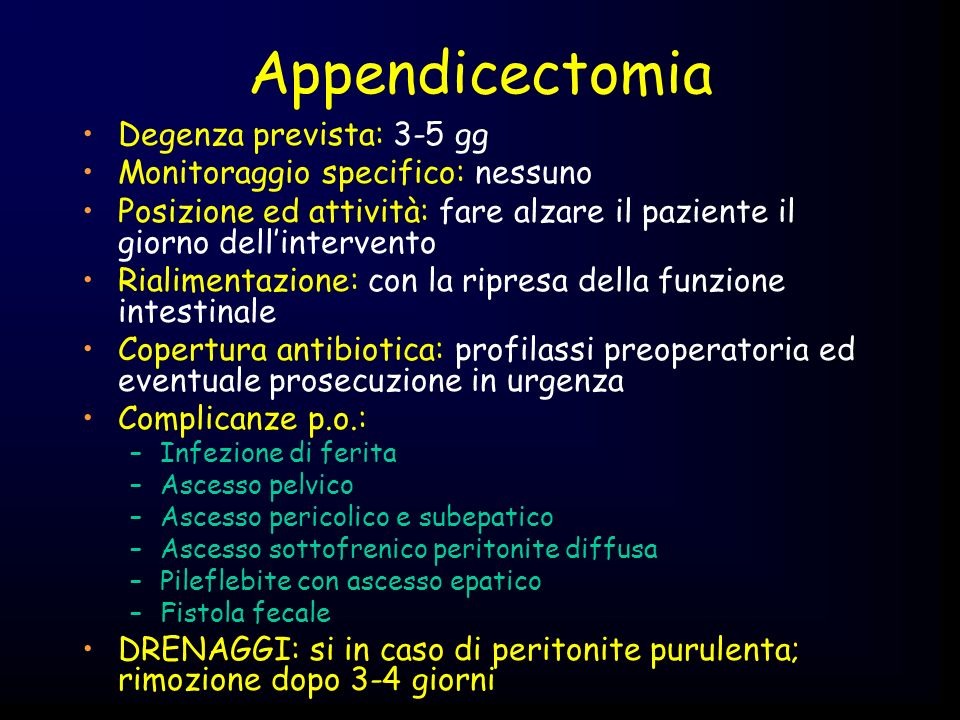 Appendicectomia Degenza prevista: 3-5 gg