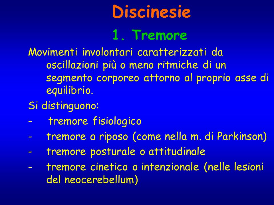 Discinesie 1. Tremore.