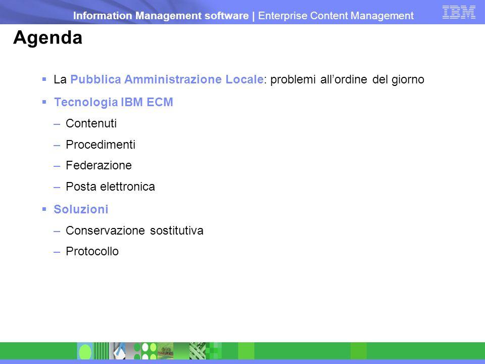 Agenda La Pubblica Amministrazione Locale: problemi all'ordine del giorno. Tecnologia IBM ECM. Contenuti.