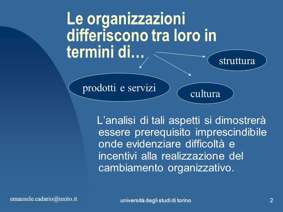 Le organizzazioni differiscono tra loro in termini di…