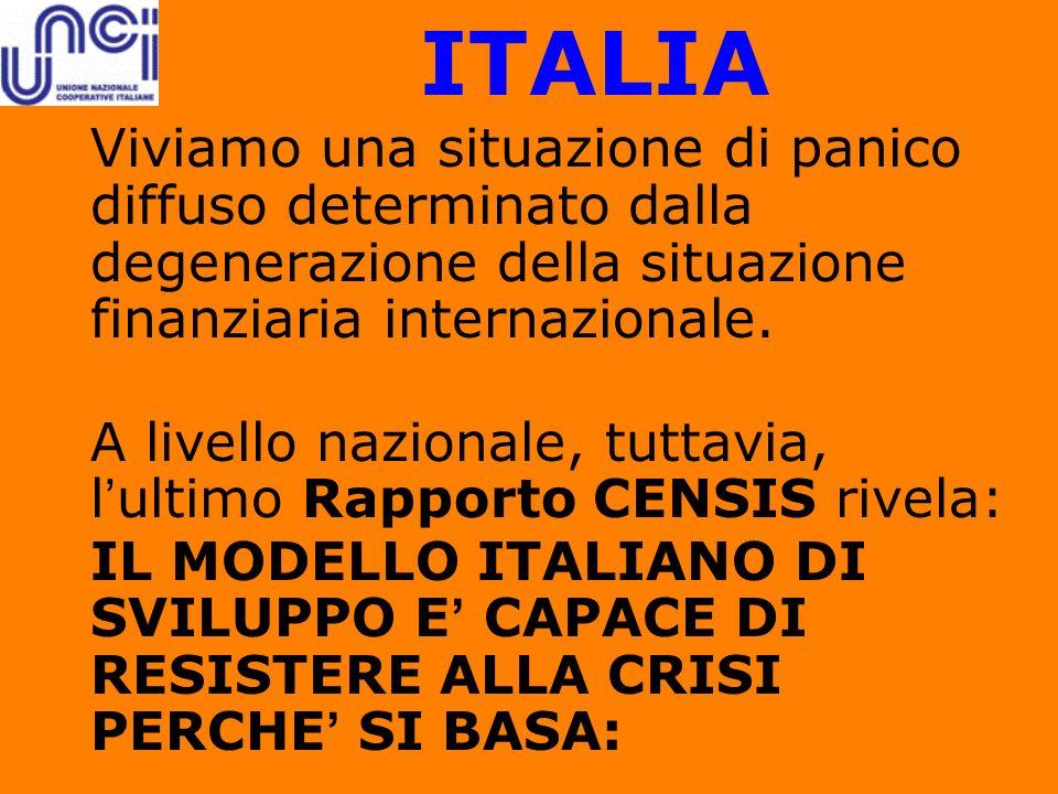 ITALIA Viviamo una situazione di panico diffuso determinato dalla degenerazione della situazione finanziaria internazionale.