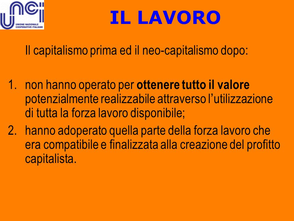 IL LAVORO Il capitalismo prima ed il neo-capitalismo dopo:
