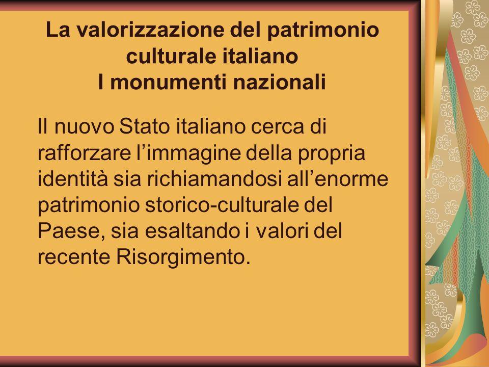 La valorizzazione del patrimonio culturale italiano I monumenti nazionali