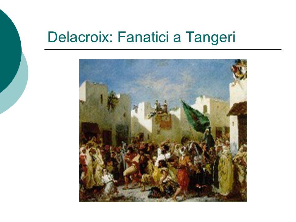 Delacroix: Fanatici a Tangeri