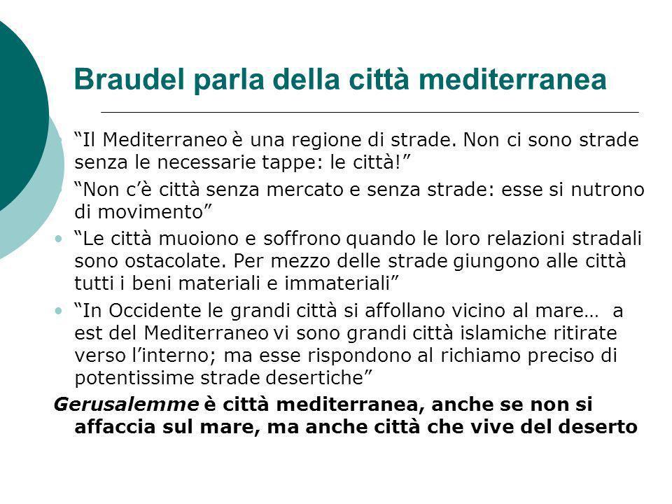 Braudel parla della città mediterranea