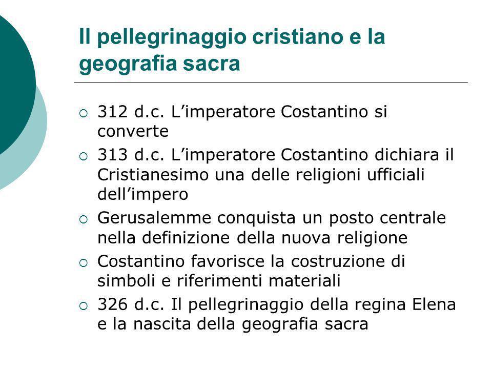 Il pellegrinaggio cristiano e la geografia sacra