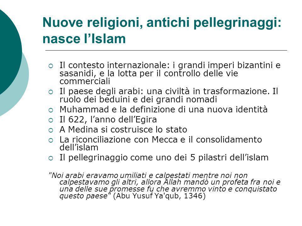 Nuove religioni, antichi pellegrinaggi: nasce l'Islam