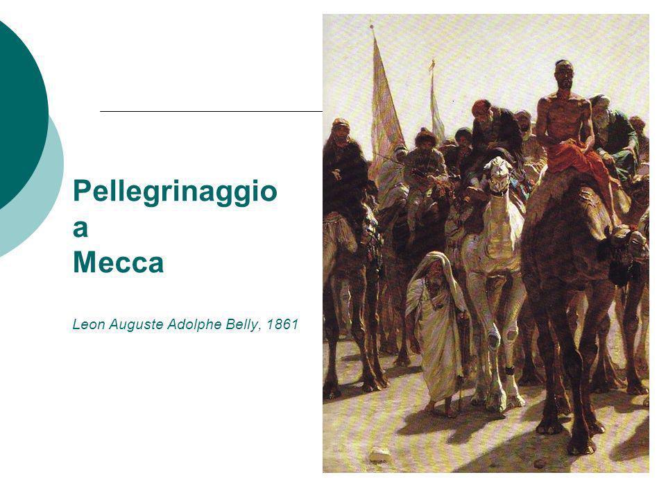 Pellegrinaggio a Mecca Leon Auguste Adolphe Belly, 1861