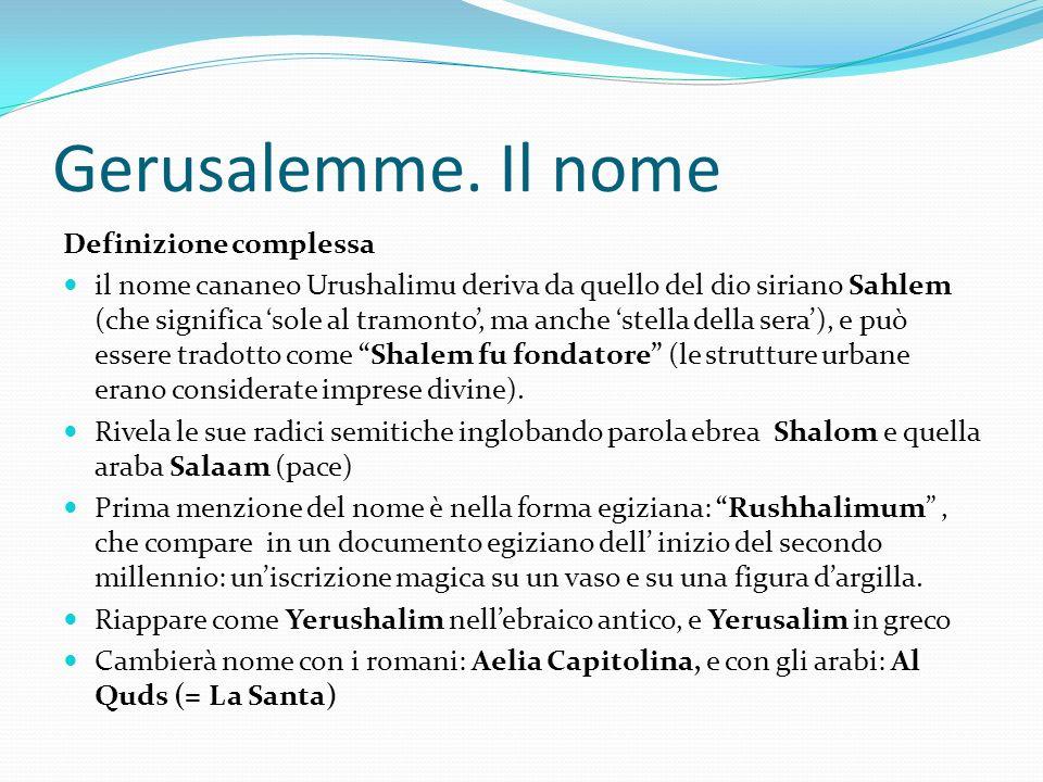 Gerusalemme. Il nome Definizione complessa