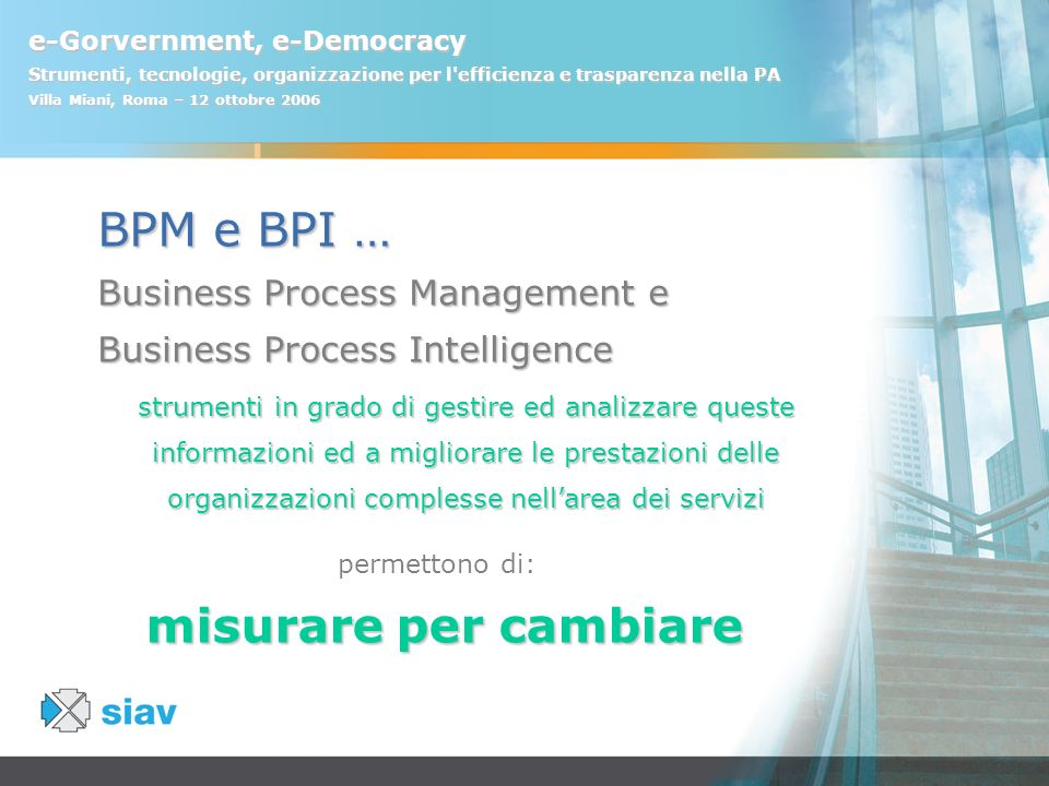 BPM e BPI … misurare per cambiare Business Process Management e