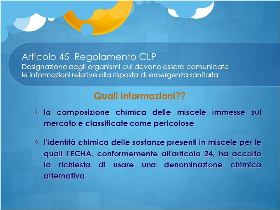 Articolo 45 Regolamento CLP Designazione degli organismi cui devono essere comunicate le informazioni relative alla risposta di emergenza sanitaria