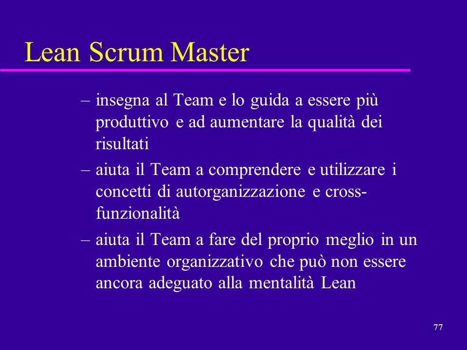 Lean Scrum Master insegna al Team e lo guida a essere più produttivo e ad aumentare la qualità dei risultati.