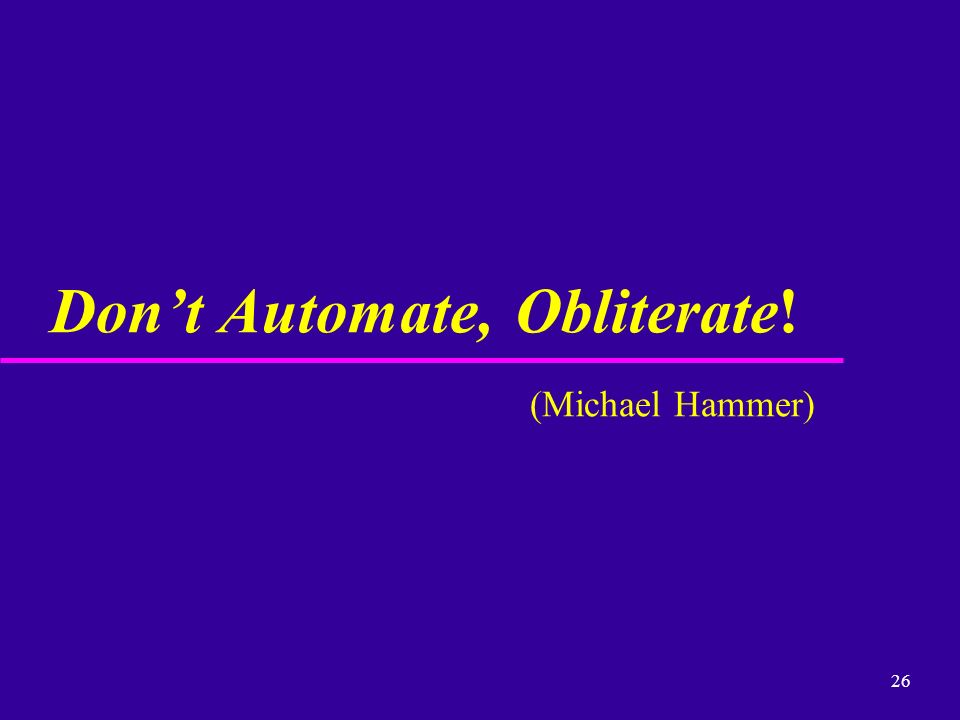 Don't Automate, Obliterate! (Michael Hammer)