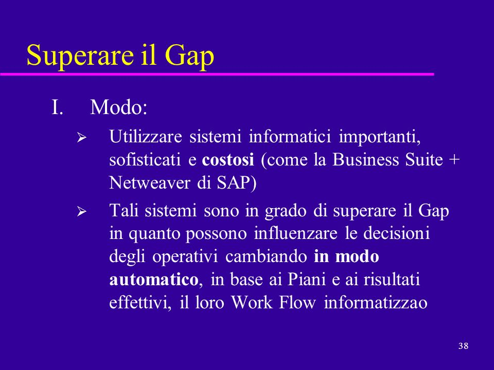 Superare il Gap Modo: Utilizzare sistemi informatici importanti, sofisticati e costosi (come la Business Suite + Netweaver di SAP)