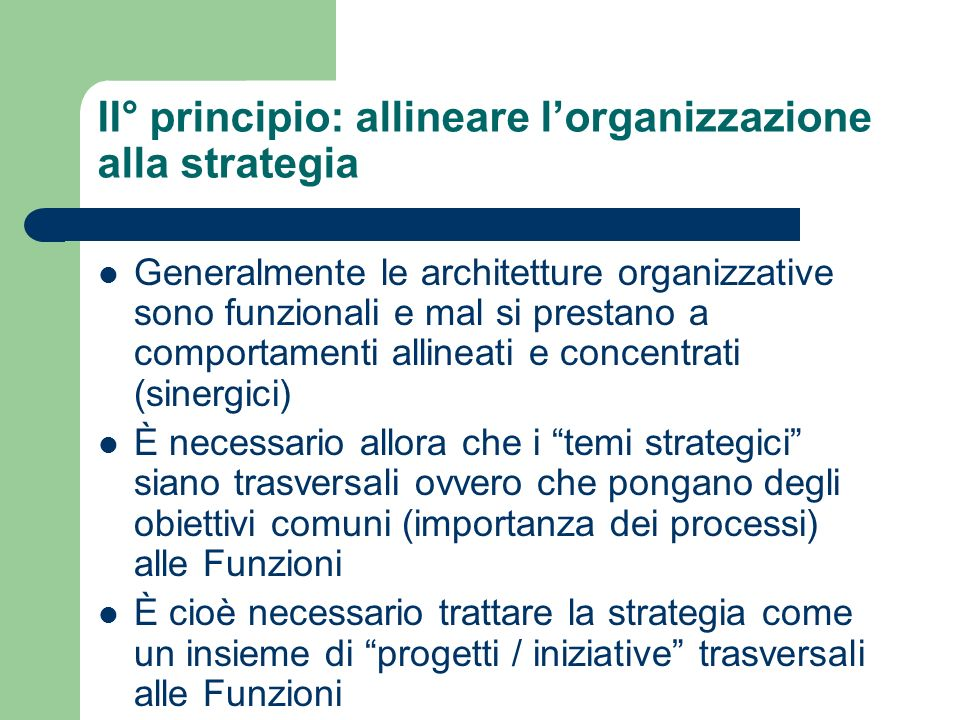 II° principio: allineare l'organizzazione alla strategia