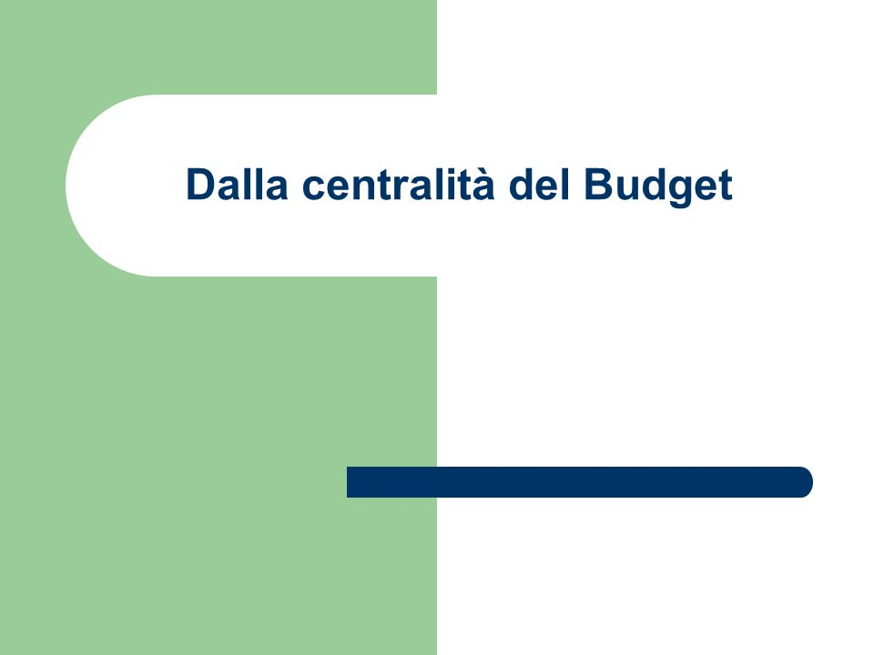 Dalla centralità del Budget