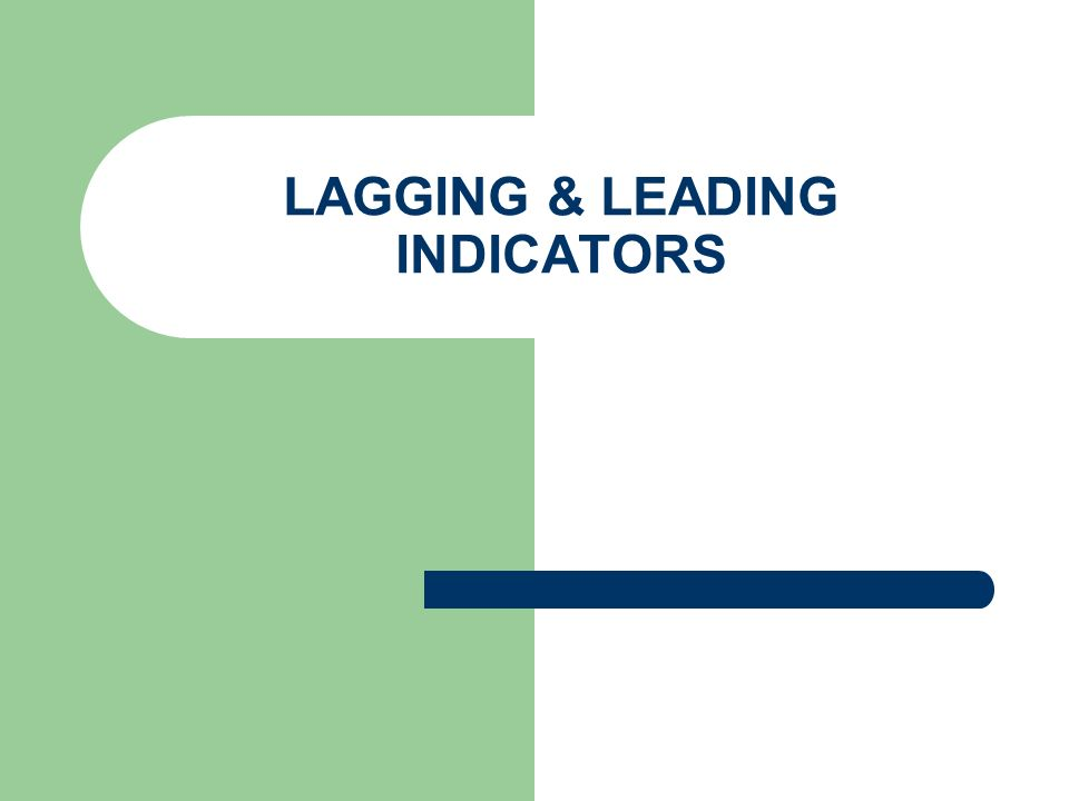 LAGGING & LEADING INDICATORS