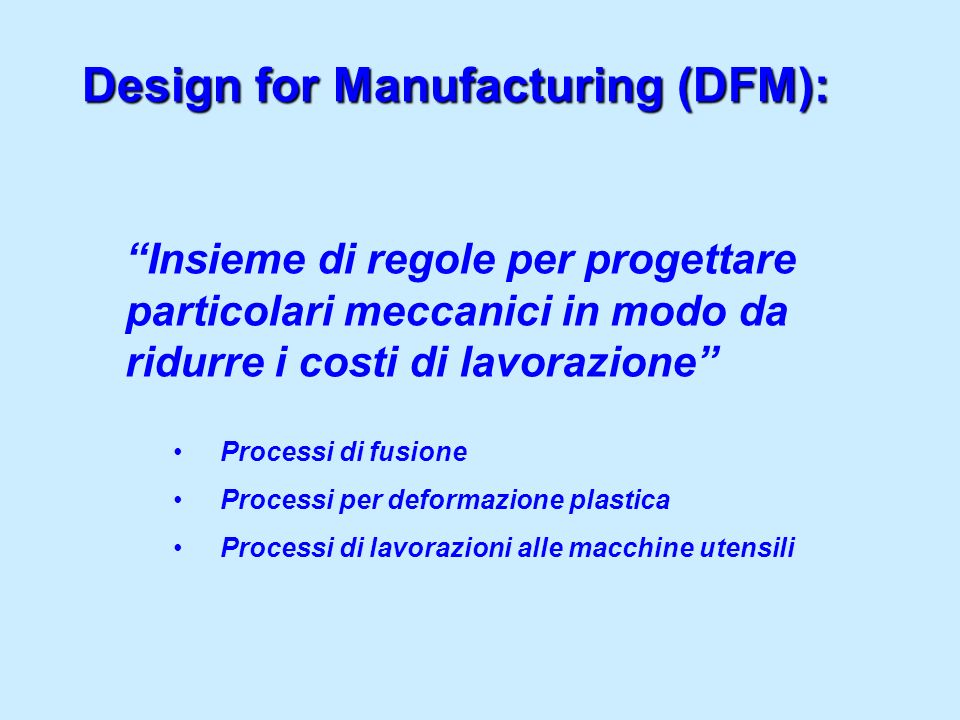Design for Manufacturing (DFM):