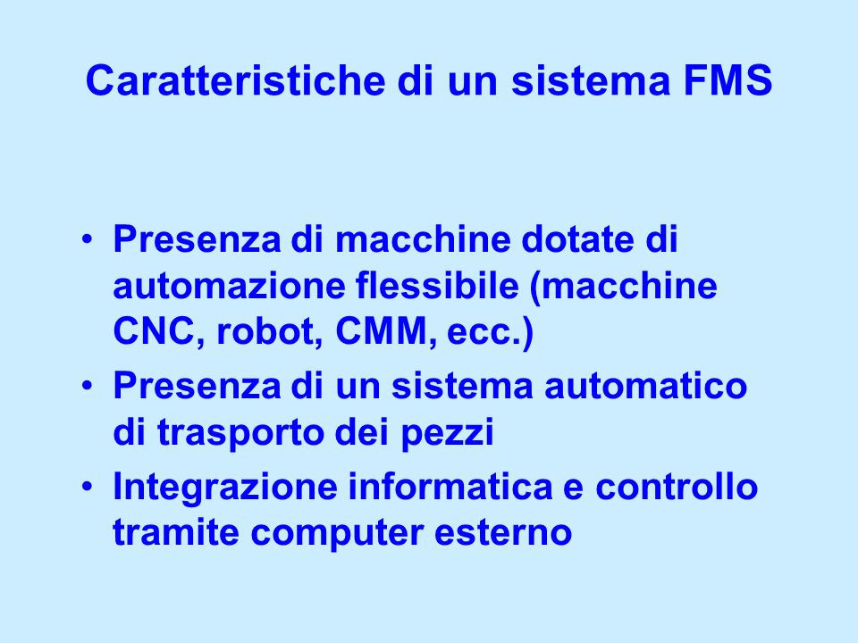 Caratteristiche di un sistema FMS