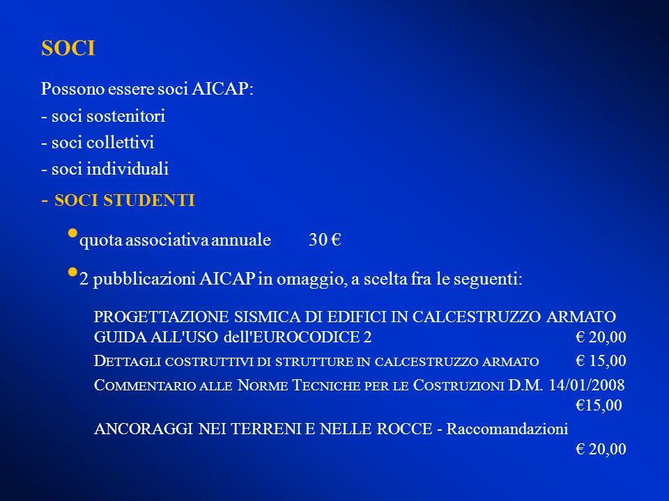 SOCI - soci studenti Possono essere soci AICAP: - soci sostenitori