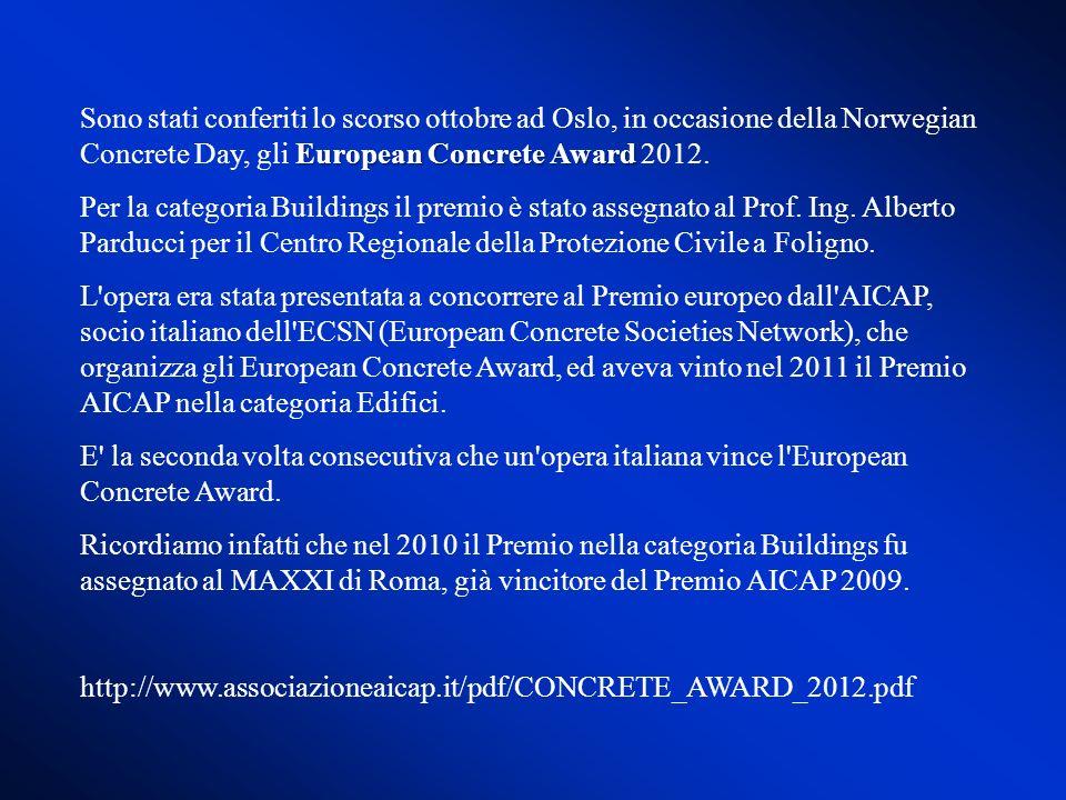 Sono stati conferiti lo scorso ottobre ad Oslo, in occasione della Norwegian Concrete Day, gli European Concrete Award 2012.