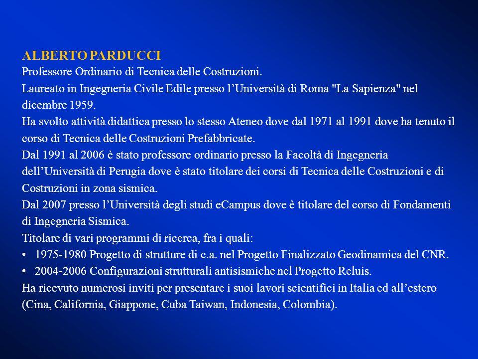ALBERTO PARDUCCI Professore Ordinario di Tecnica delle Costruzioni.