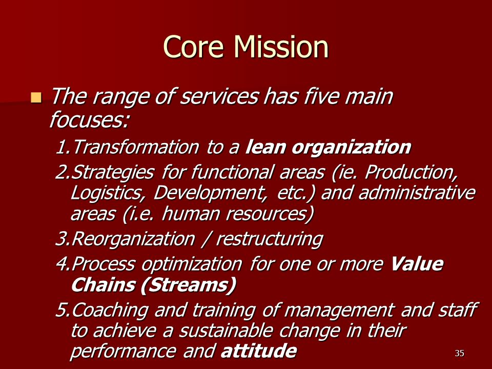 Core Mission The range of services has five main focuses: