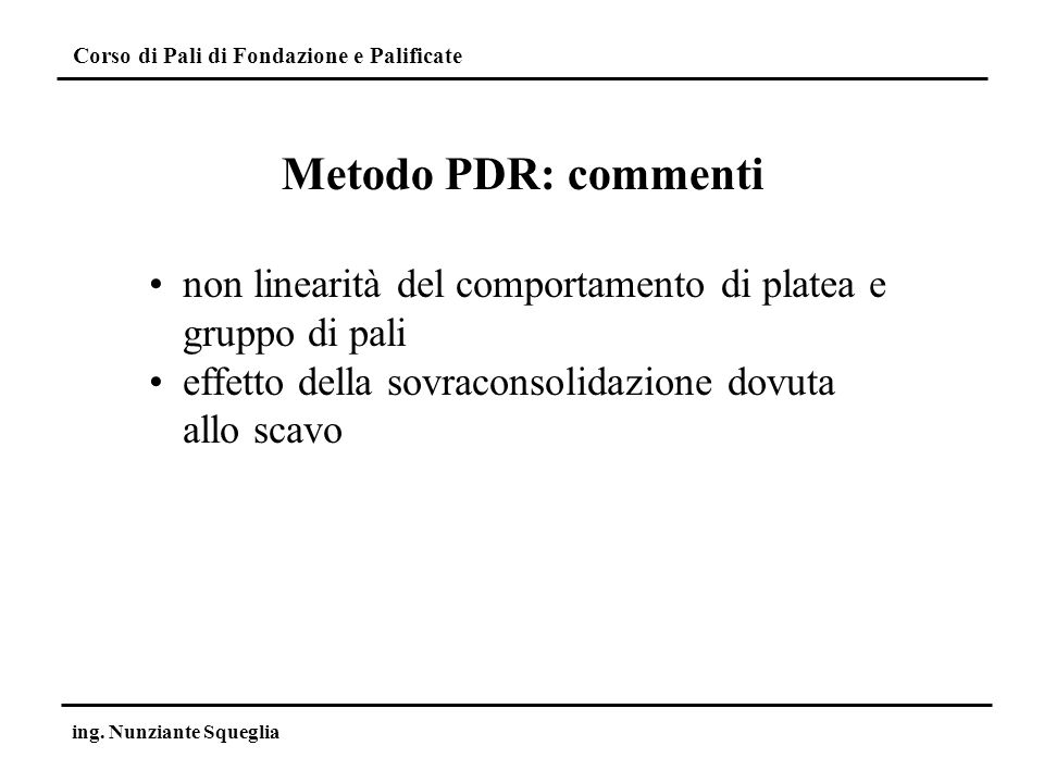 Metodo PDR: commenti non linearità del comportamento di platea e gruppo di pali. effetto della sovraconsolidazione dovuta allo scavo.