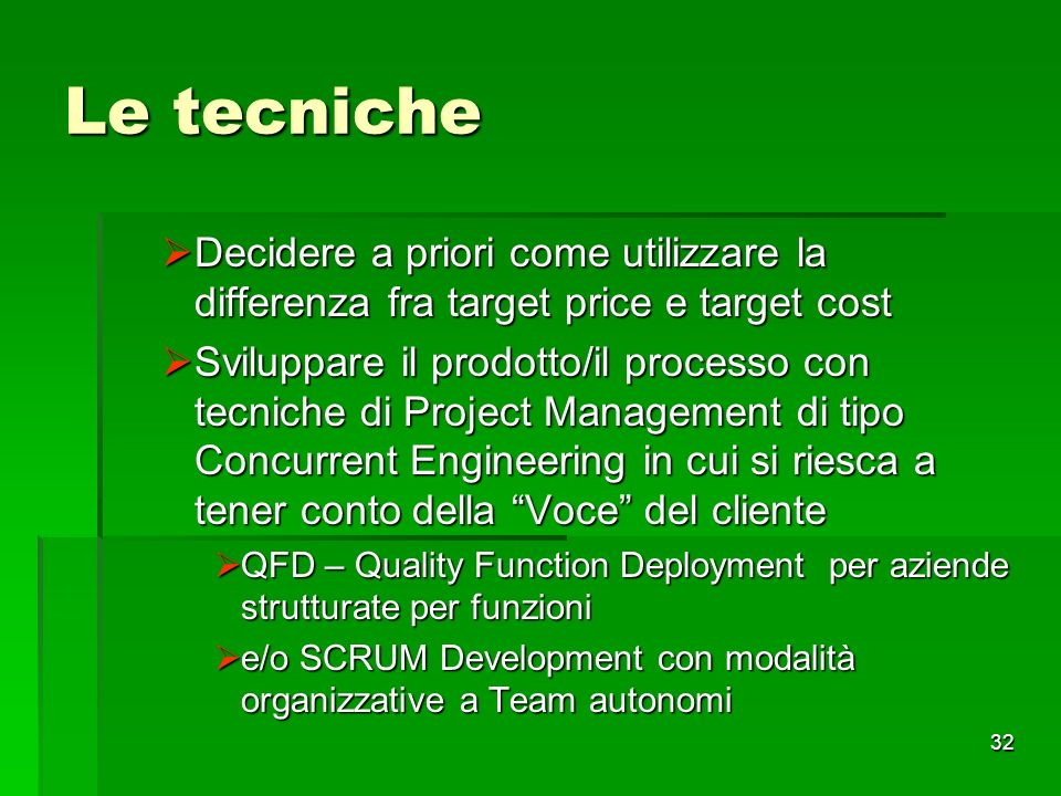 Le tecniche Decidere a priori come utilizzare la differenza fra target price e target cost.