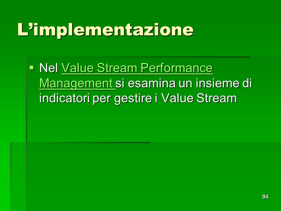 L'implementazione Nel Value Stream Performance Management si esamina un insieme di indicatori per gestire i Value Stream.