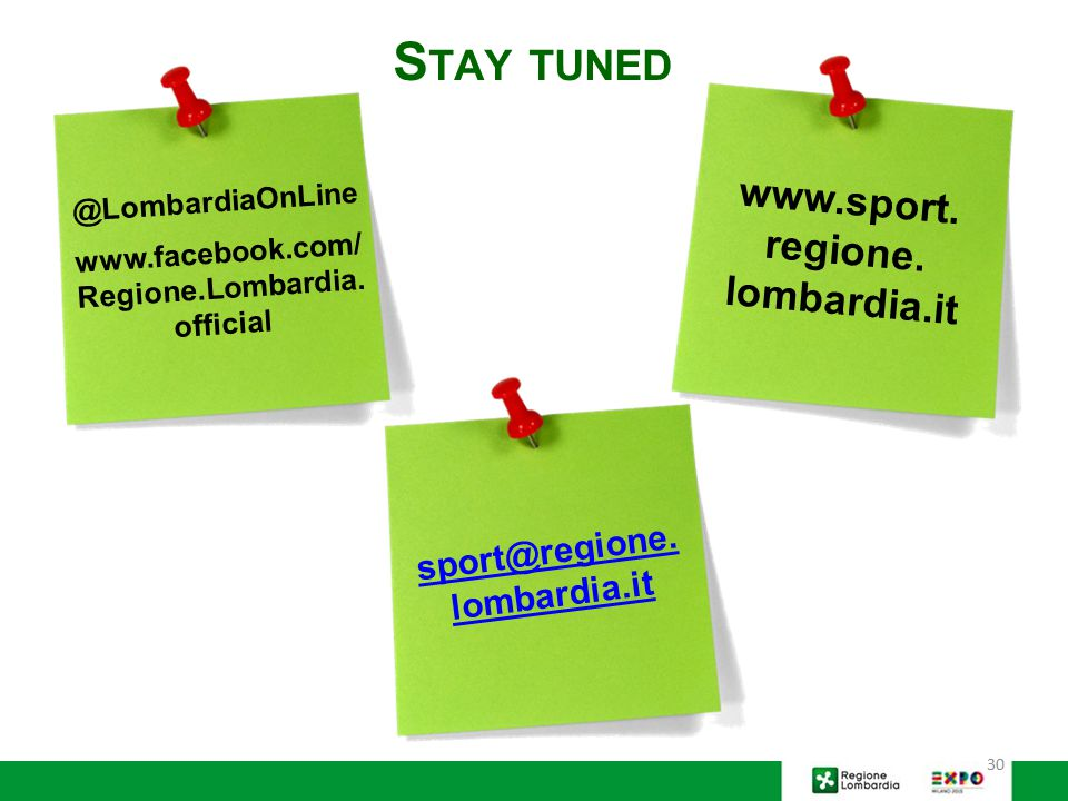 Stay tuned www.sport. regione. lombardia.it sport@regione.