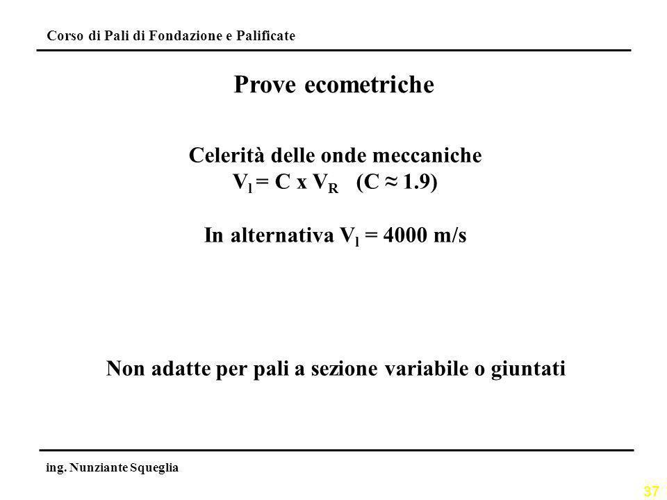 Prove ecometriche Celerità delle onde meccaniche Vl = C x VR (C ≈ 1.9)