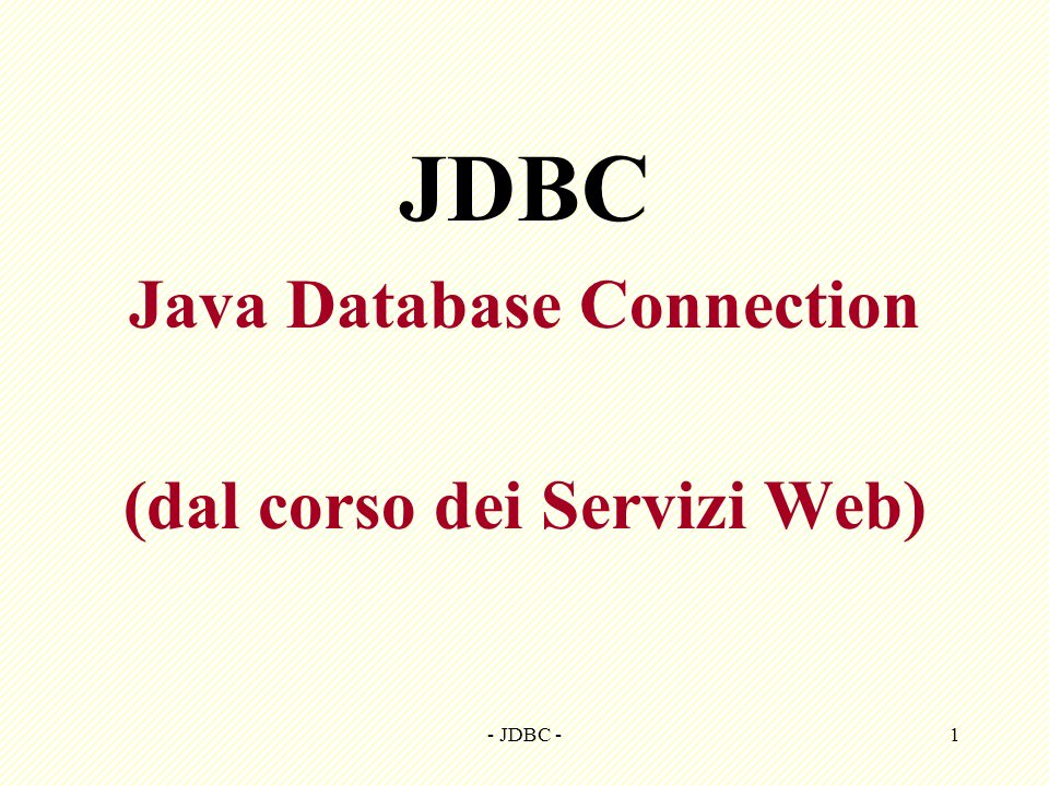 Java Database Connection (dal corso dei Servizi Web)